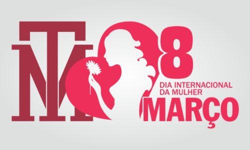TM - Dia Internacional da Mulher